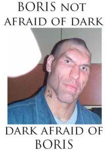 Boris is the darkness